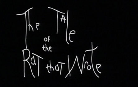 Tale of The Rat Who Wrote, written and directed by Billy O'Brien